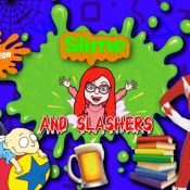 Slime and Slashers