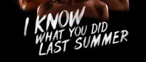 I Know What You Did Last Summer TV Series